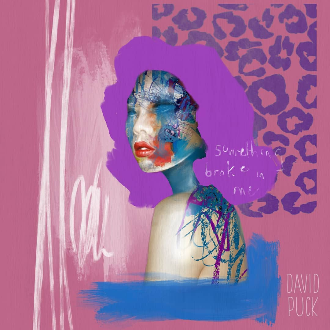David Puck | Something broke in me